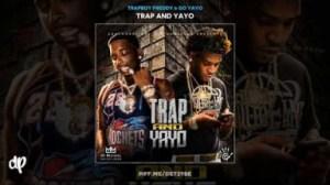 Trap And Yayo BY Trapboy Freddy